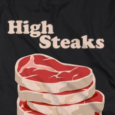 High Steaks on Black T-Shirt