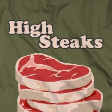 High Steaks on Military Green T-Shirt